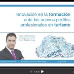 Innovación en la formación ante los nuevos perfiles profesionales en turismo   Juan Jose Correa